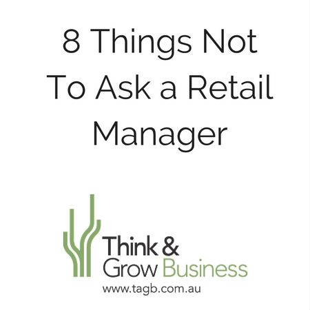 8 Things Not to ask a retail manager