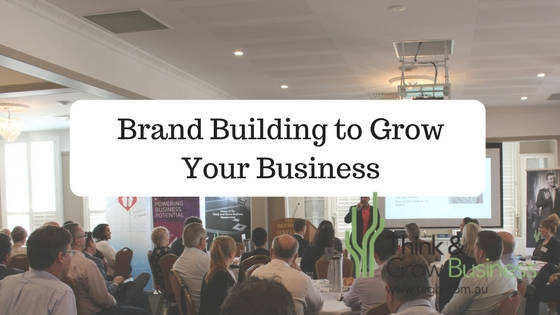 Brand Building To Grow Your Business