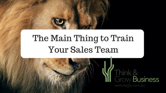 The Main Thing to Train Your Sales Team