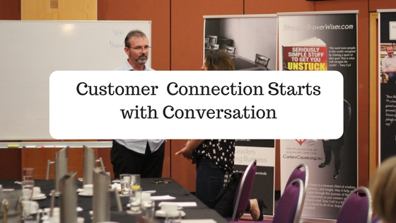 Customer Connection Begins with a Conversation