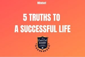 5 Truths to a Successful Life
