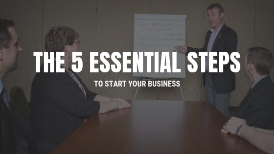 essential steps to start your business