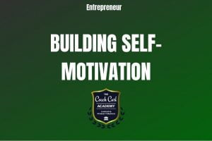 Building Self-Motivation